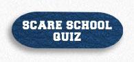 Scare School Quiz